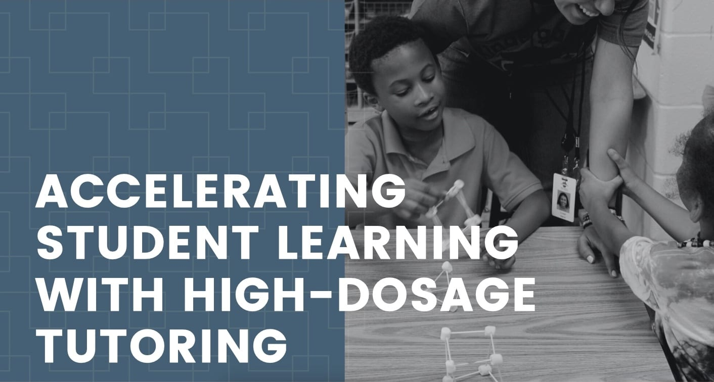 "African American boy with teacher. Text over image reads, ""Accelerating Student Learning with High-Dosage Tutoring"""