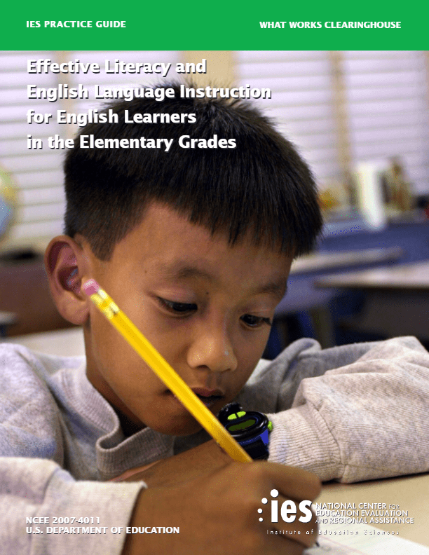IES Practice Guide Effective Literacy and English Language Instruction for English Learners in the Elementary Grades